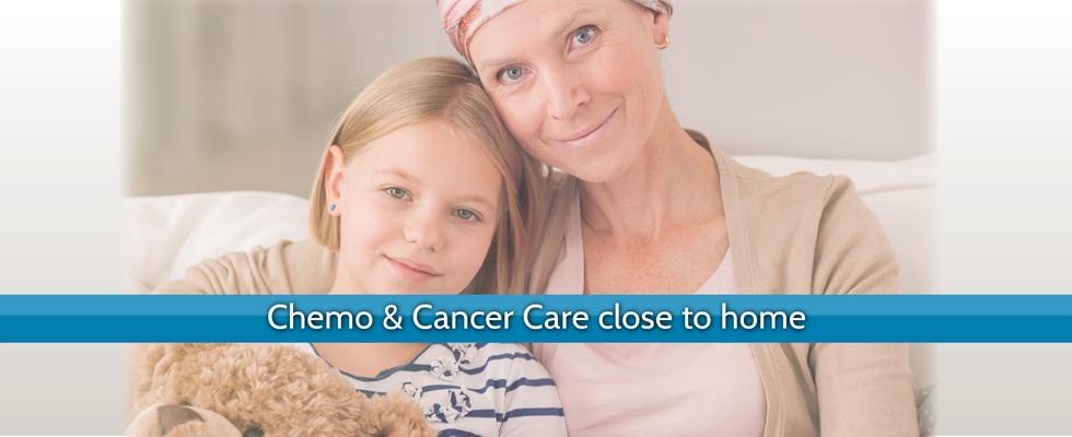 Chemo & Cancer Care close to home