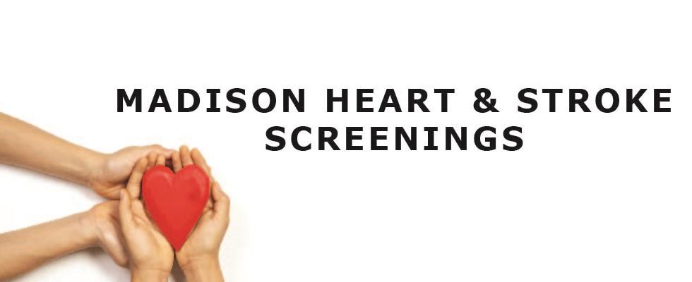 Madison Heart and Stroke Screenings
