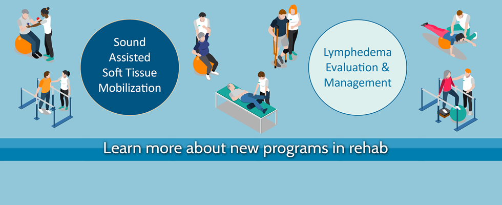 Learn more about new programs in rehab
