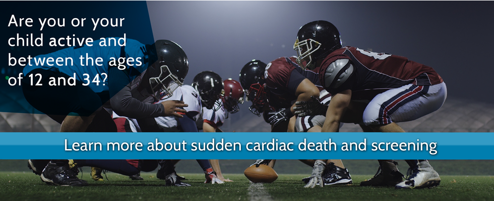 Learn more about sudden cardiac death and screening